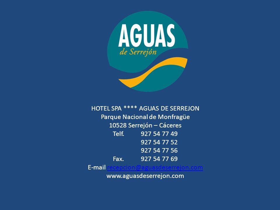 HOTEL SPA **** AGUAS DE SERREJON Parque Nacional de Monfragüe 10528 Serrejón – Cáceres Telf.