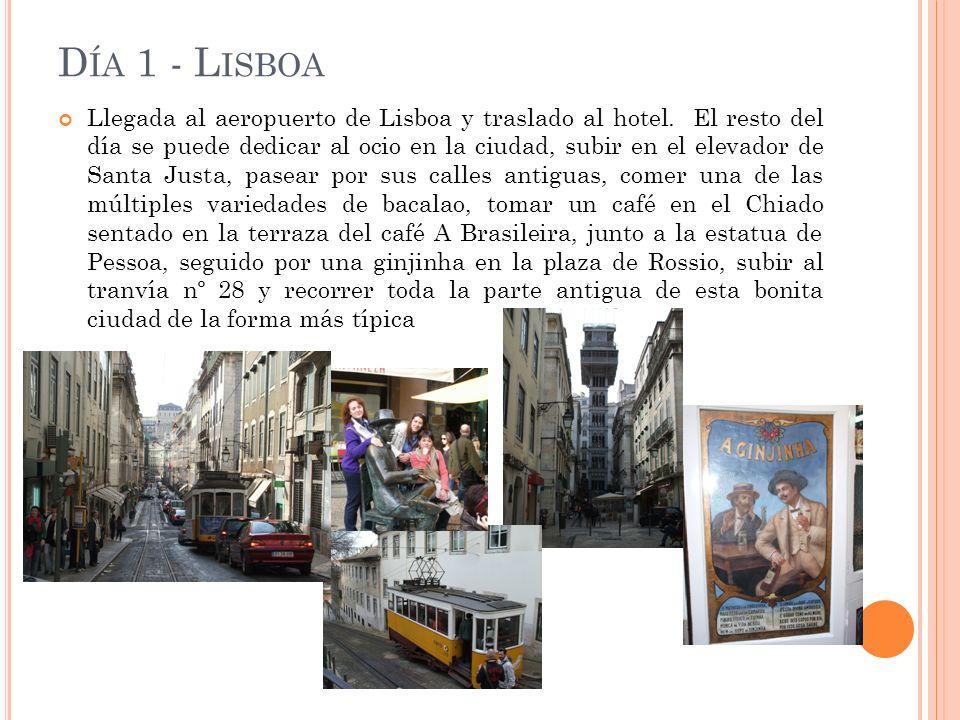 D ÍA 1 - L ISBOA Llegada al aeropuerto de Lisboa y traslado al hotel.