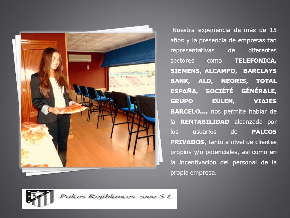 Nuestra experiencia de más de 15 años y la presencia de empresas tan representativas de diferentes sectores como TELEFONICA, SIEMENS, ALCAMPO, BARCLAY