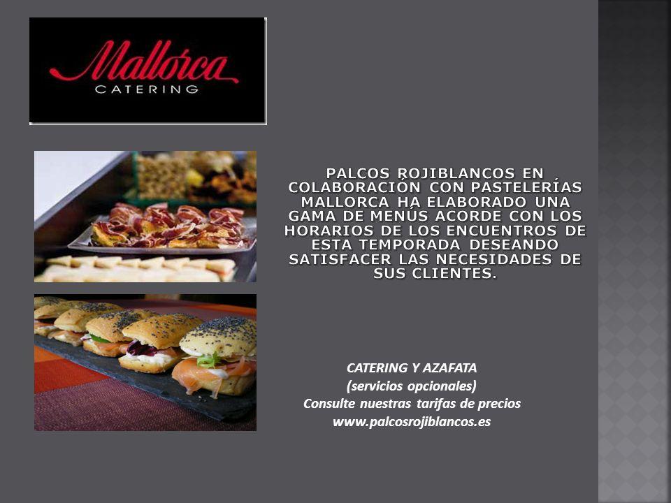 CATERING Y AZAFATA (servicios opcionales) Consulte nuestras tarifas de precios www.palcosrojiblancos.es