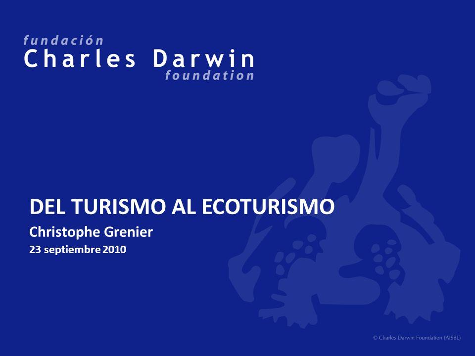 DEL TURISMO AL ECOTURISMO Christophe Grenier 23 septiembre 2010
