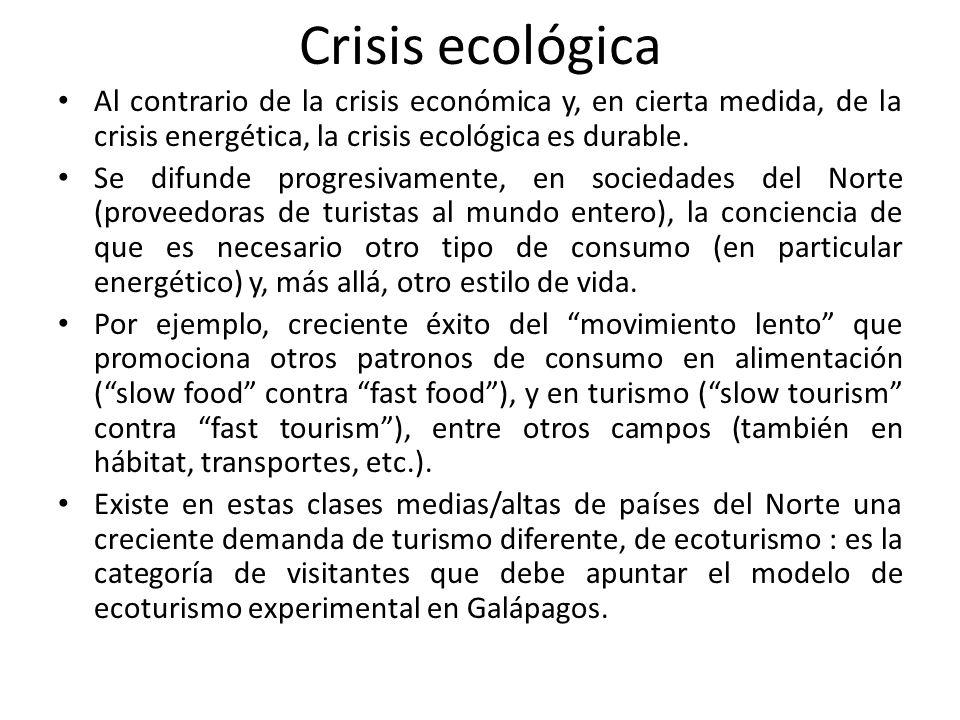 Crisis ecológica Al contrario de la crisis económica y, en cierta medida, de la crisis energética, la crisis ecológica es durable.