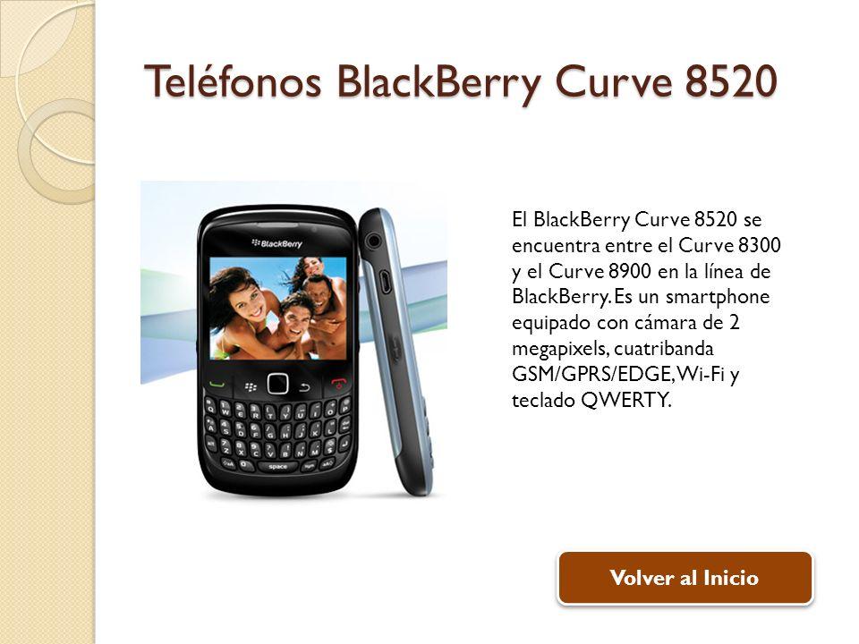 Teléfonos BlackBerry Curve 8520 El BlackBerry Curve 8520 se encuentra entre el Curve 8300 y el Curve 8900 en la línea de BlackBerry.