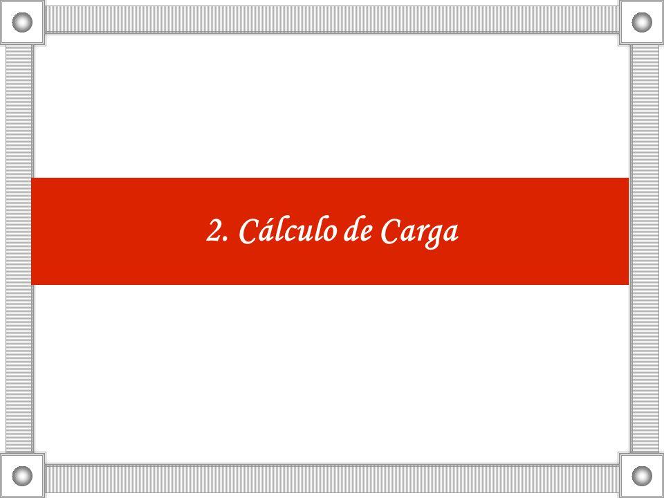 2. Cálculo de Carga