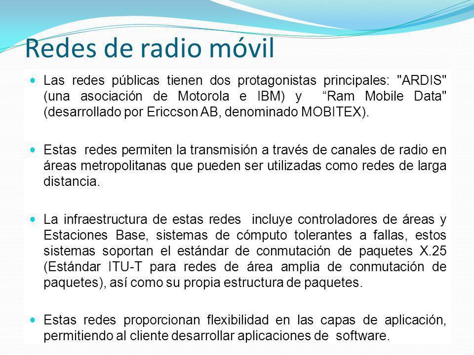 Redes de radio móvil Las redes públicas tienen dos protagonistas principales:
