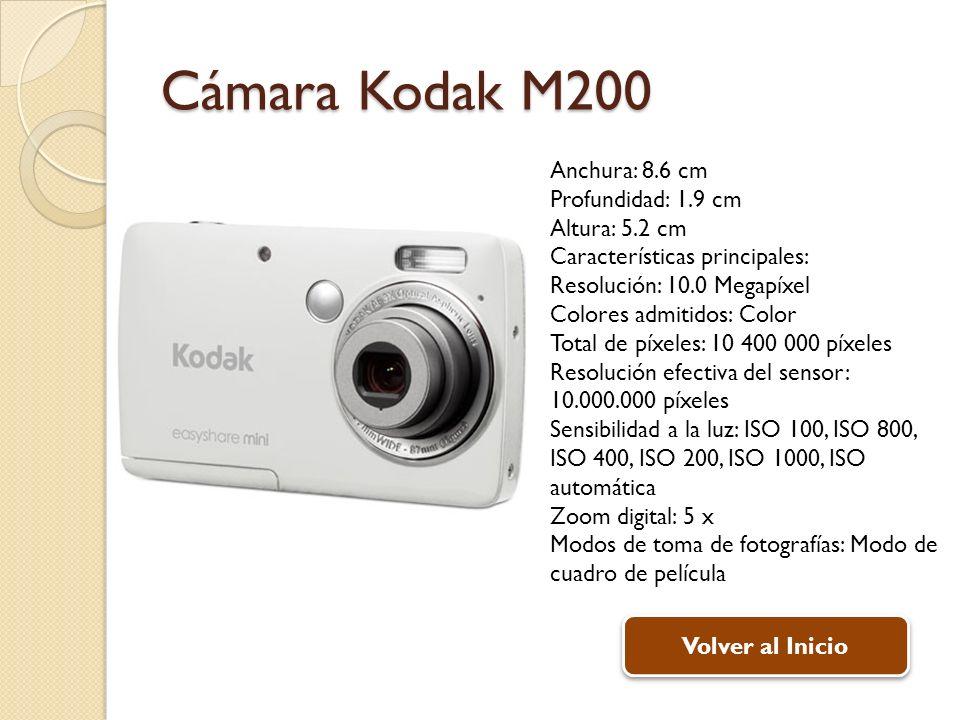 Cámara Kodak M200 Anchura: 8.6 cm Profundidad: 1.9 cm Altura: 5.2 cm Características principales: Resolución: 10.0 Megapíxel Colores admitidos: Color