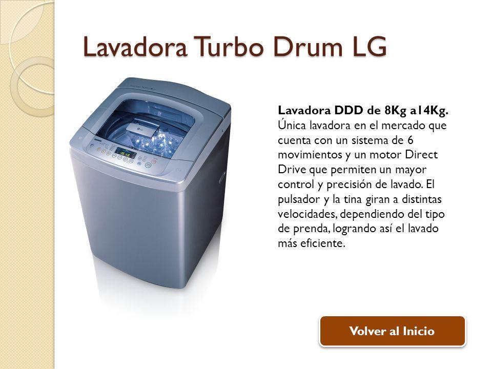 Lavadora Turbo Drum LG Lavadora DDD de 8Kg a14Kg. Única lavadora en el mercado que cuenta con un sistema de 6 movimientos y un motor Direct Drive que