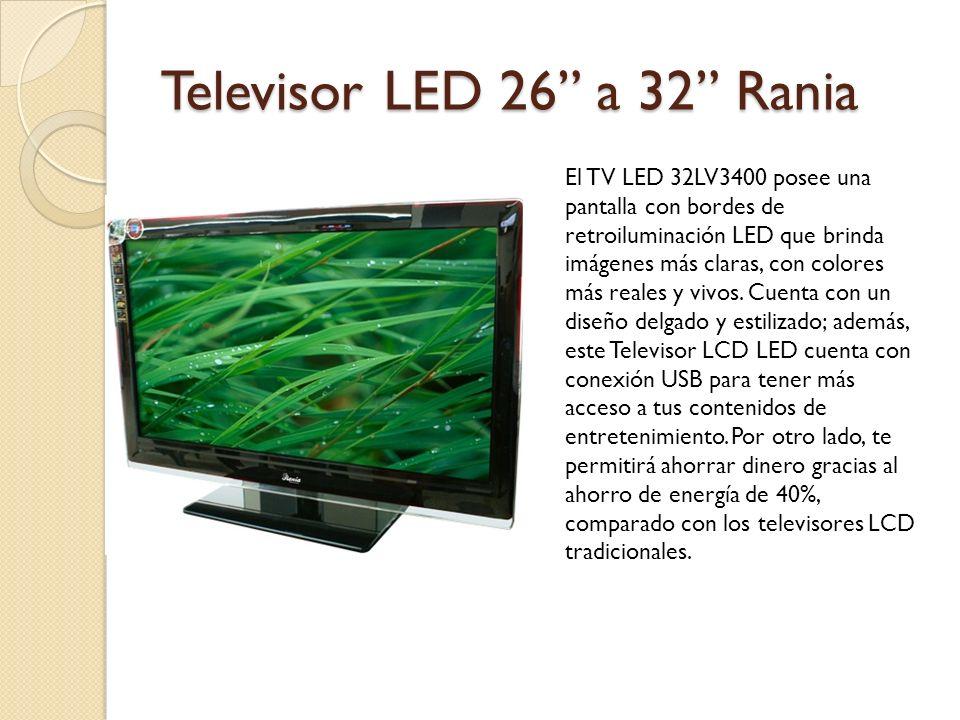 Televisor LED 26 a 32 Rania El TV LED 32LV3400 posee una pantalla con bordes de retroiluminación LED que brinda imágenes más claras, con colores más reales y vivos.