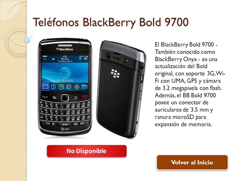 Teléfonos BlackBerry Bold 9700 El BlackBerry Bold 9700 - También conocido como BlackBerry Onyx - es una actualización del Bold original, con soporte 3