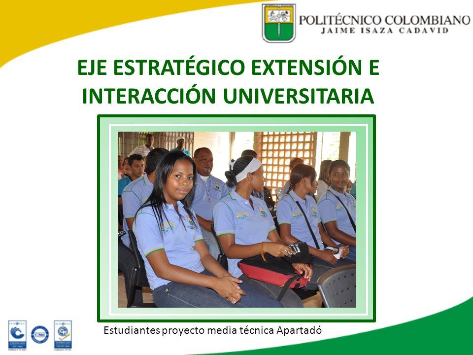 EJE ESTRATÉGICO EXTENSIÓN E INTERACCIÓN UNIVERSITARIA Estudiantes proyecto media técnica Apartadó