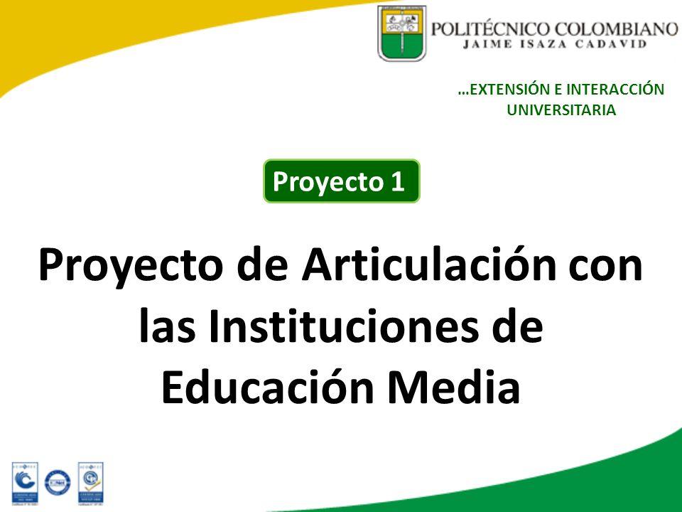 Proyecto de Articulación con las Instituciones de Educación Media …EXTENSIÓN E INTERACCIÓN UNIVERSITARIA Proyecto 1