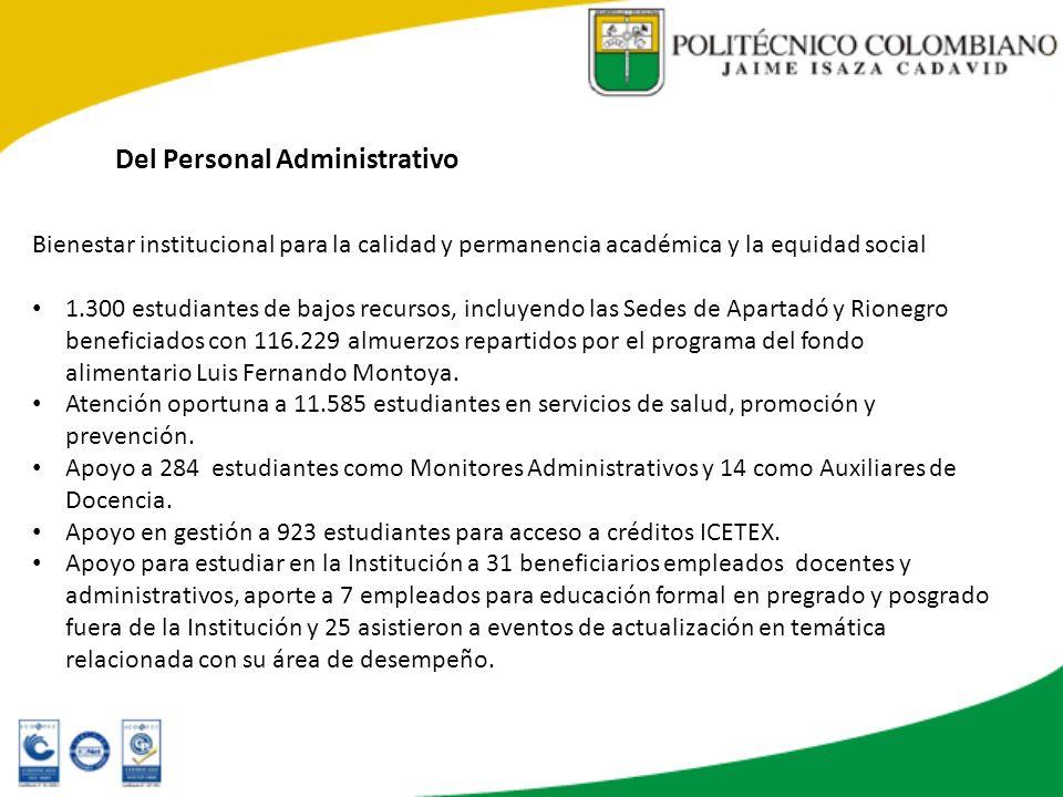 Del Personal Administrativo Bienestar institucional para la calidad y permanencia académica y la equidad social 1.300 estudiantes de bajos recursos, i