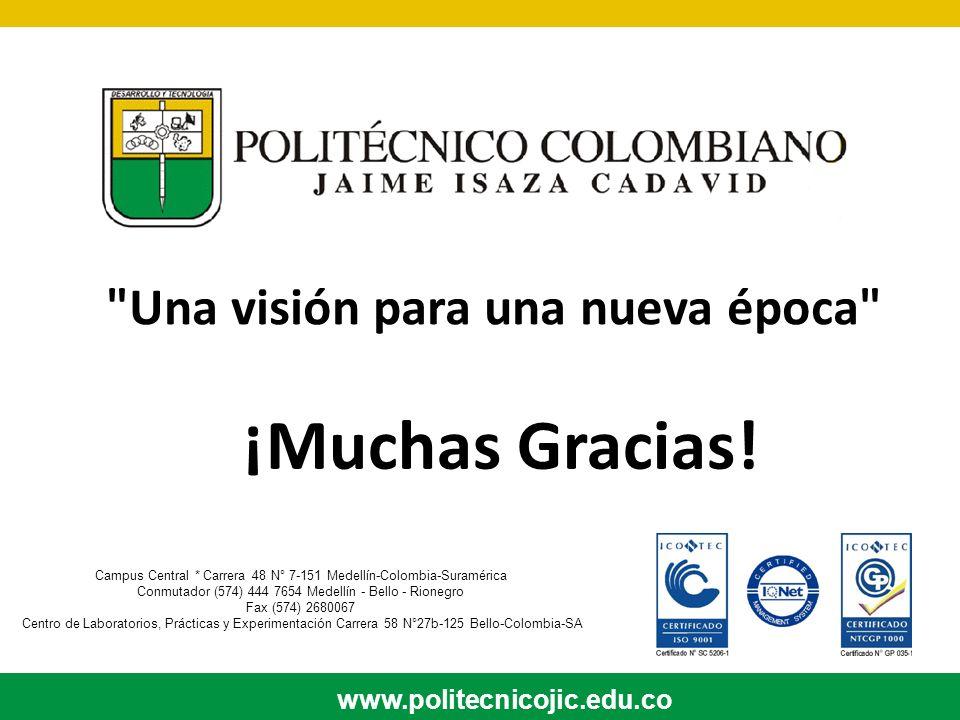 www.politecnicojic.edu.co Campus Central * Carrera 48 N° 7-151 Medellín-Colombia-Suramérica Conmutador (574) 444 7654 Medellín - Bello - Rionegro Fax