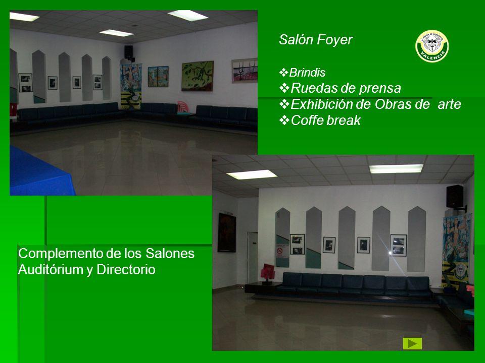 Salón Foyer Brindis Ruedas de prensa Exhibición de Obras de arte Coffe break Complemento de los Salones Auditórium y Directorio