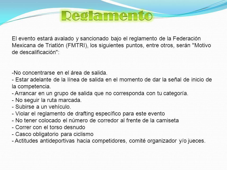 El evento estará avalado y sancionado bajo el reglamento de la Federación Mexicana de Triatlón (FMTRI), los siguientes puntos, entre otros, serán Motivo de descalificación : -No concentrarse en el área de salida.