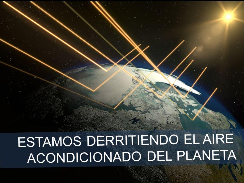 ESTAMOS DERRITIENDO EL AIRE ACONDICIONADO DEL PLANETA