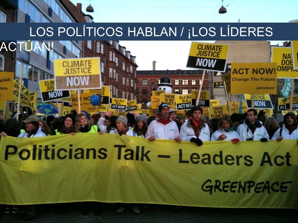 LOS POLÍTICOS HABLAN / ¡LOS LÍDERES ACTÚAN!