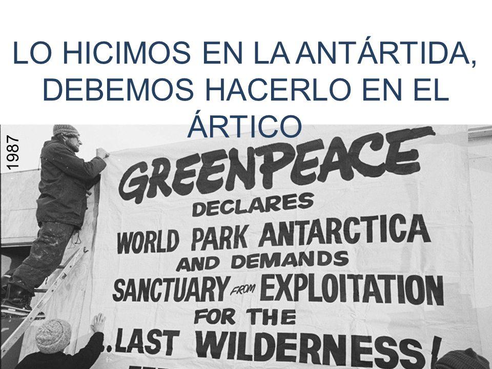 LO HICIMOS EN LA ANTÁRTIDA, DEBEMOS HACERLO EN EL ÁRTICO 1987
