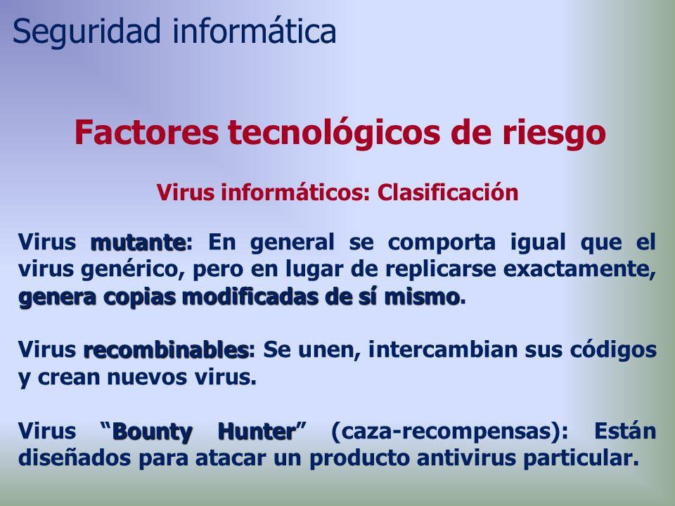 mutante genera copias modificadas de sí mismo Virus mutante: En general se comporta igual que el virus genérico, pero en lugar de replicarse exactamente, genera copias modificadas de sí mismo.