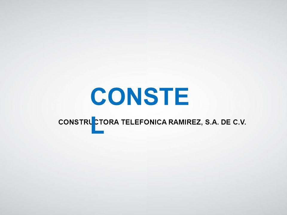 CONSTRUCTORA TELEFONICA RAMIREZ, S.A. DE C.V. CONSTE L