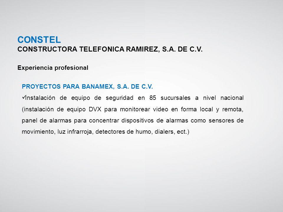 PROYECTOS PARA BANAMEX, S.A. DE C.V. Instalación de equipo de seguridad en 85 sucursales a nivel nacional (instalación de equipo DVX para monitorear v