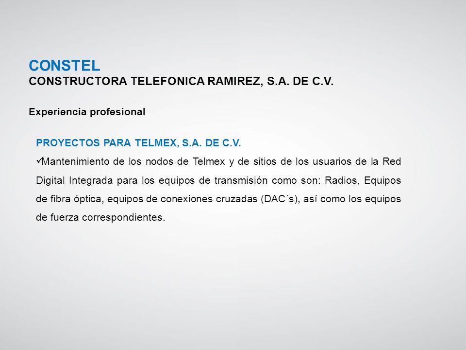 PROYECTOS PARA TELMEX, S.A. DE C.V. Mantenimiento de los nodos de Telmex y de sitios de los usuarios de la Red Digital Integrada para los equipos de t