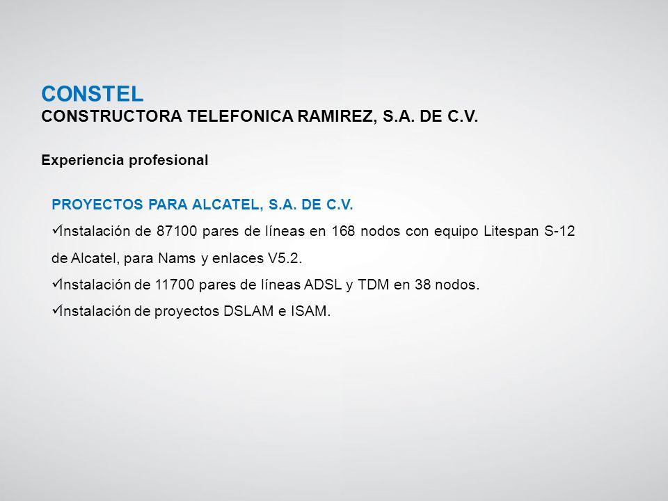 PROYECTOS PARA ALCATEL, S.A. DE C.V. Instalación de 87100 pares de líneas en 168 nodos con equipo Litespan S-12 de Alcatel, para Nams y enlaces V5.2.
