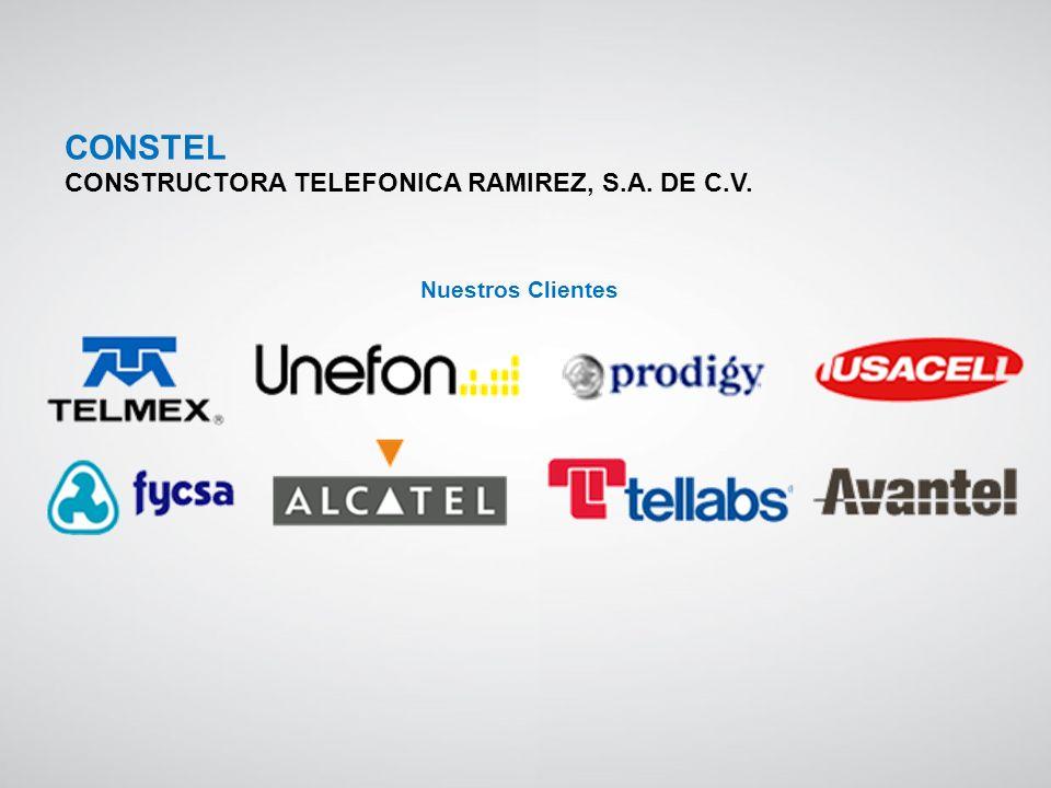 CONSTEL CONSTRUCTORA TELEFONICA RAMIREZ, S.A. DE C.V. Nuestros Clientes