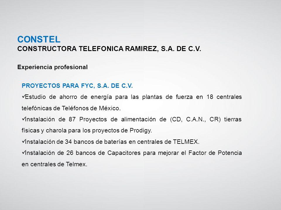 PROYECTOS PARA FYC, S.A. DE C.V. Estudio de ahorro de energía para las plantas de fuerza en 18 centrales telefónicas de Teléfonos de México. Instalaci