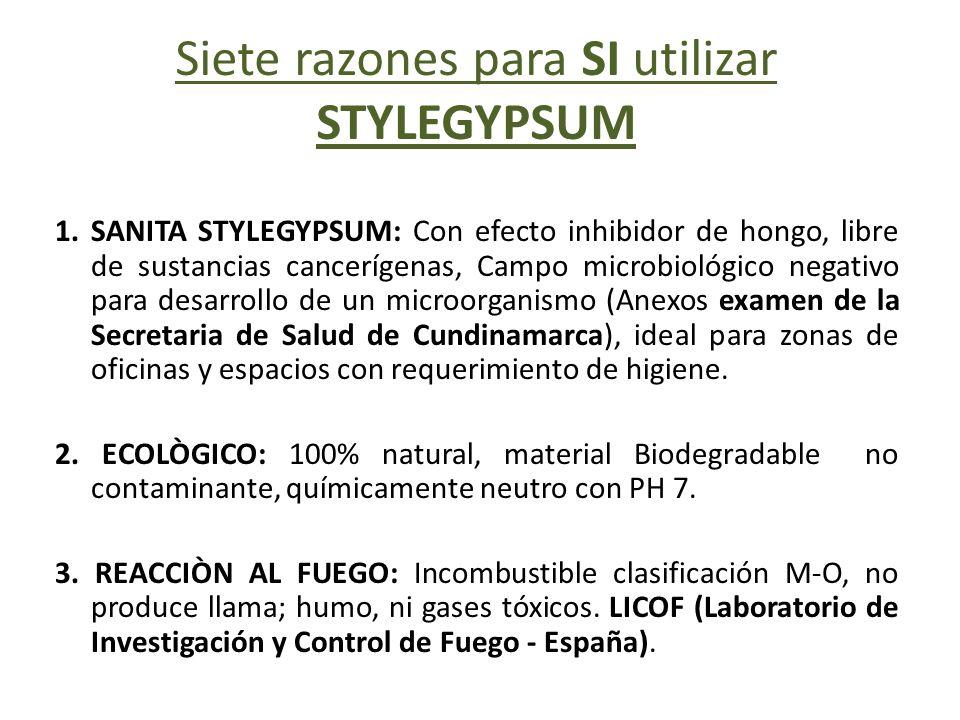 Siete razones para SI utilizar STYLEGYPSUM 1. SANITA STYLEGYPSUM: Con efecto inhibidor de hongo, libre de sustancias cancerígenas, Campo microbiológic