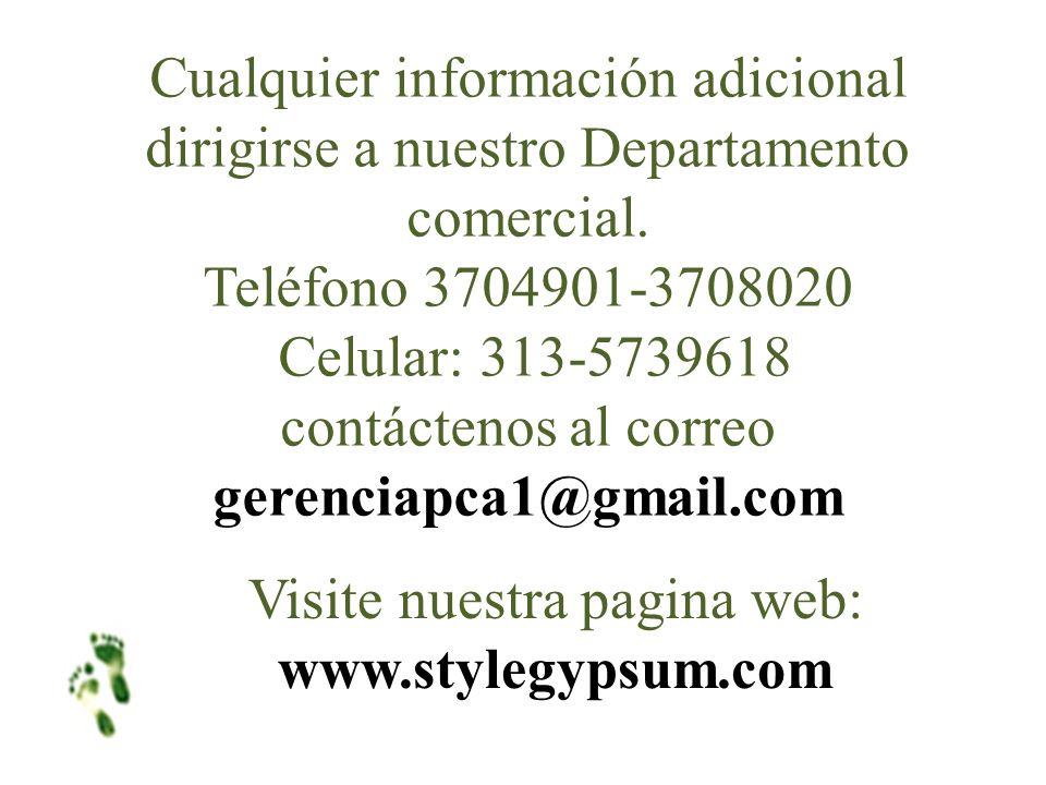 Cualquier información adicional dirigirse a nuestro Departamento comercial. Teléfono 3704901-3708020 Celular: 313-5739618 contáctenos al correo gerenc