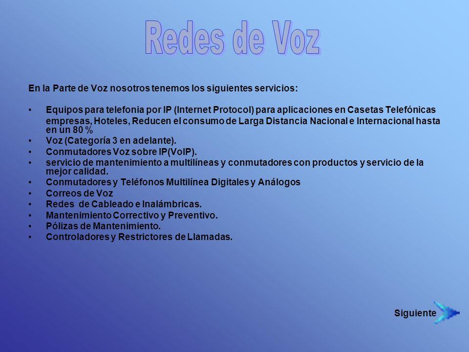 En la Parte de Voz nosotros tenemos los siguientes servicios: Equipos para telefonia por IP (Internet Protocol) para aplicaciones en Casetas Telefónic