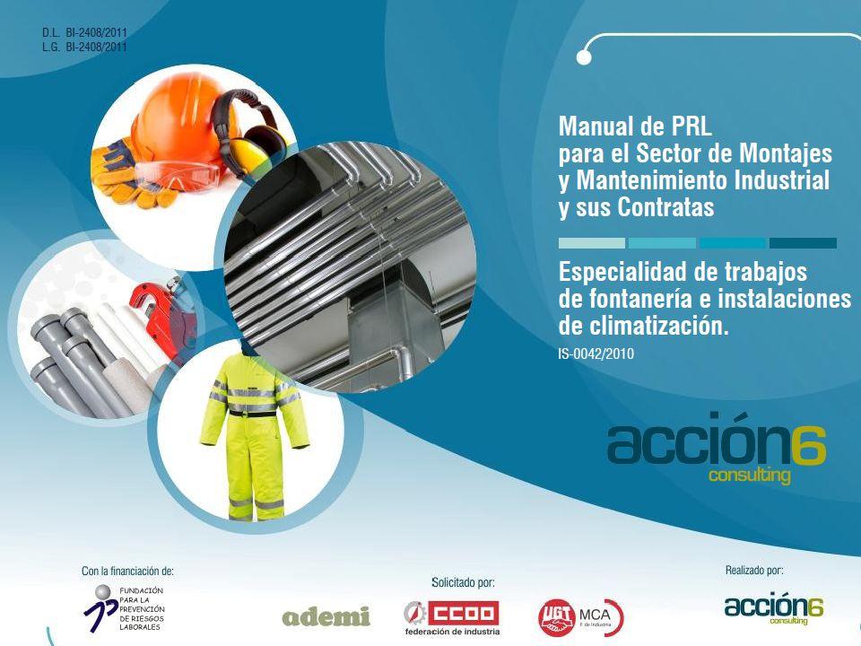 PROYECTO 2 Acción dirigida al sector de montajes y mantenimiento industrial, a sus trabajadores propios y a los de contratas y autónomos que realizan trabajos de fontanería e instalación de climatización.