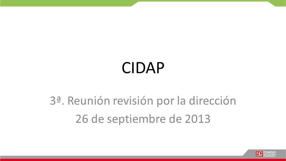 CIDAP 3ª. Reunión revisión por la dirección 26 de septiembre de 2013