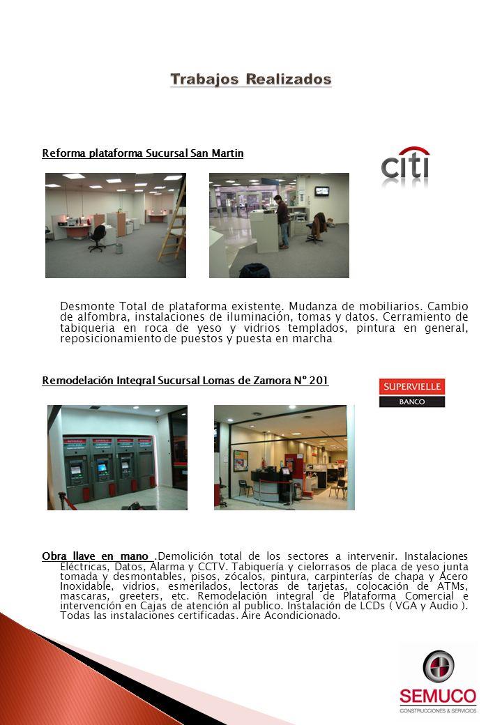 Reforma plataforma Sucursal San Martin Desmonte Total de plataforma existente. Mudanza de mobiliarios. Cambio de alfombra, instalaciones de iluminació