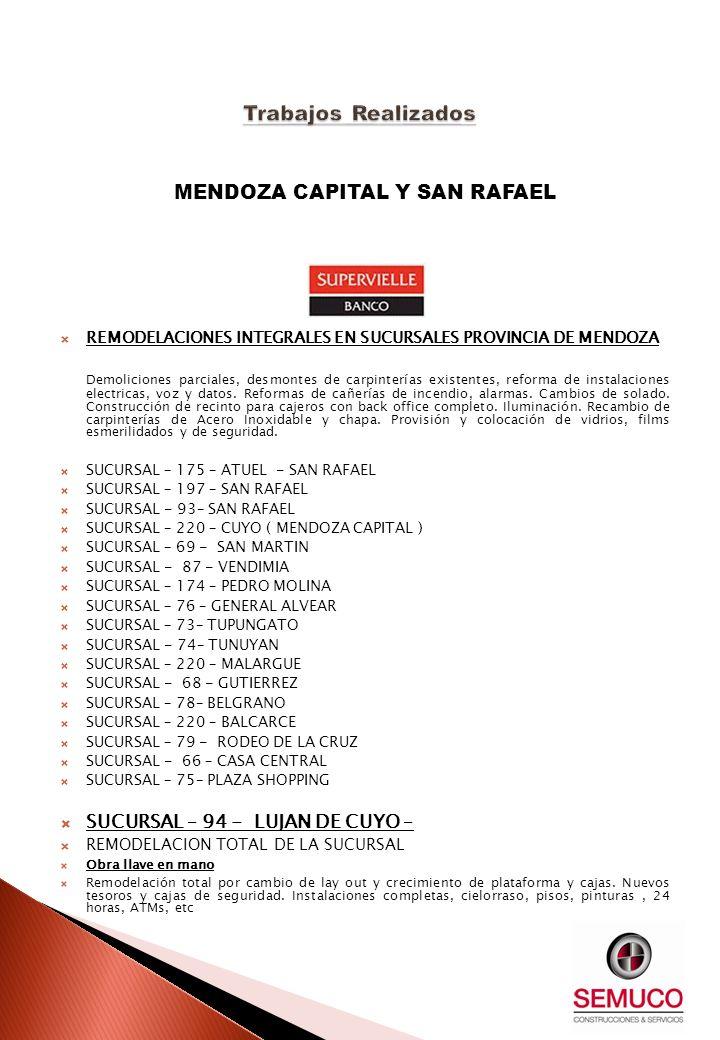 MENDOZA CAPITAL Y SAN RAFAEL REMODELACIONES INTEGRALES EN SUCURSALES PROVINCIA DE MENDOZA Demoliciones parciales, desmontes de carpinterías existentes