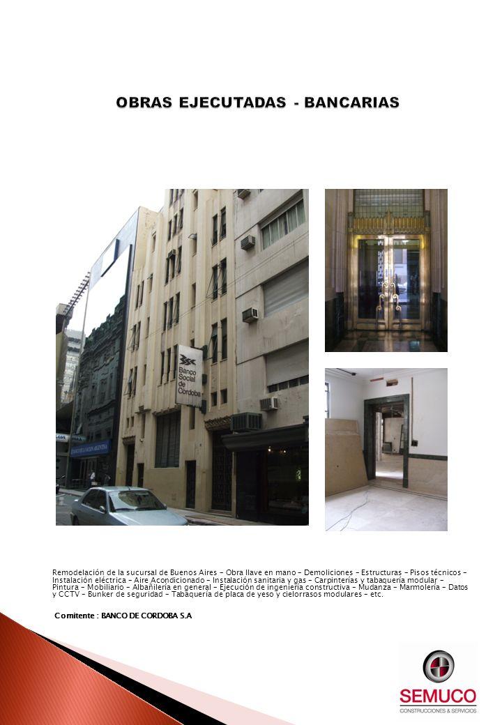 Remodelación de la sucursal de Buenos Aires – Obra llave en mano – Demoliciones – Estructuras – Pisos técnicos – Instalación eléctrica – Aire Acondici