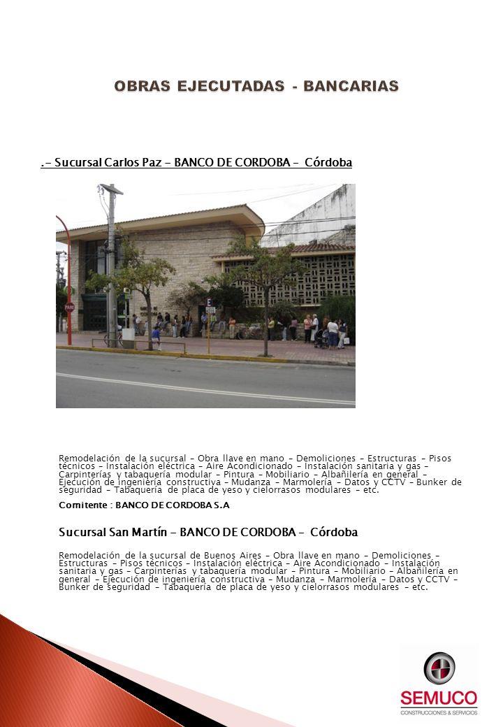 .- Sucursal Carlos Paz - BANCO DE CORDOBA – Córdoba Remodelación de la sucursal – Obra llave en mano – Demoliciones – Estructuras – Pisos técnicos – I