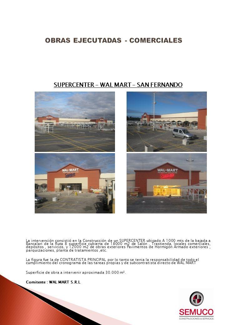 SUPERCENTER – WAL MART – SAN FERNANDO La intervención consistió en la Construcción de un SUPERCENTER ubicado A 1000 mts de la bajada a Bancalari de la
