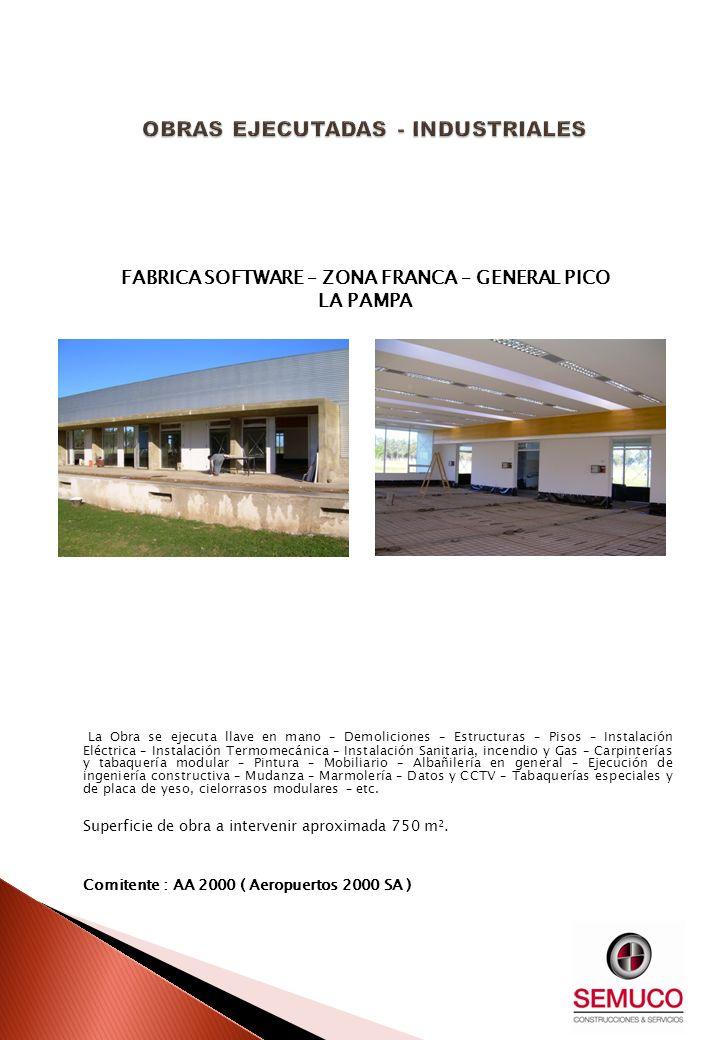 FABRICA SOFTWARE – ZONA FRANCA – GENERAL PICO LA PAMPA La Obra se ejecuta llave en mano – Demoliciones – Estructuras – Pisos – Instalación Eléctrica –
