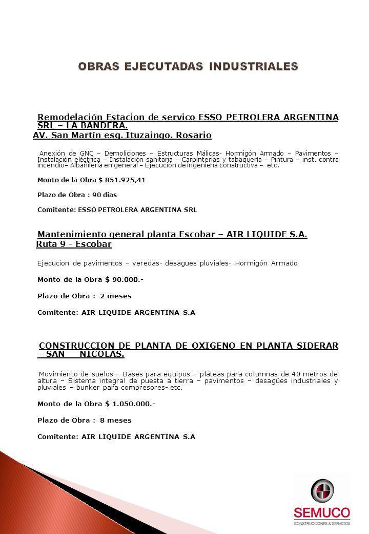 Remodelación Estacion de servico ESSO PETROLERA ARGENTINA SRL – LA BANDERA. AV. San Martín esq. Ituzaingo. Rosario Anexión de GNC – Demoliciones – Est