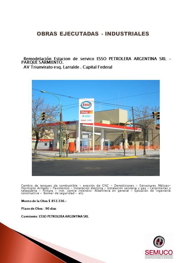 Remodelación Estacion de servico ESSO PETROLERA ARGENTINA SRL – PARQUE SARMIENTO. AV Triunvirato esq. Larralde. Capital Federal Cambio de tanques de c