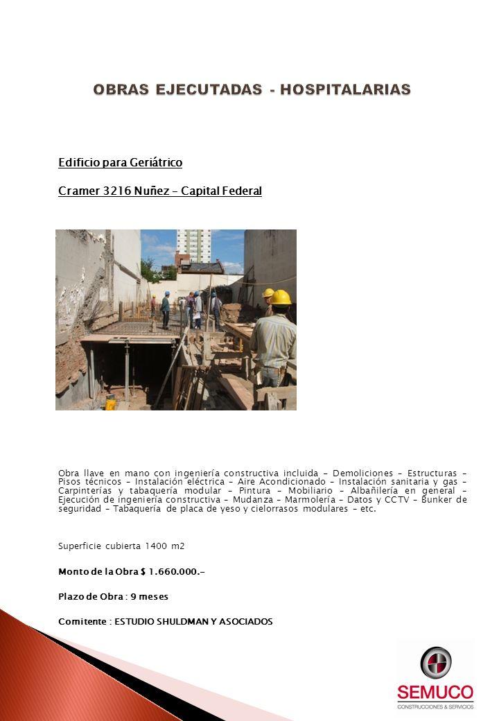 Edificio para Geriátrico Cramer 3216 Nuñez – Capital Federal Obra llave en mano con ingeniería constructiva incluida - Demoliciones – Estructuras – Pi