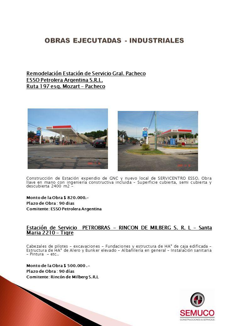 Remodelación Estación de Servicio Gral. Pacheco ESSO Petrolera Argentina S.R.L. Ruta 197 esq. Mozart – Pacheco Construcción de Estación expendio de GN