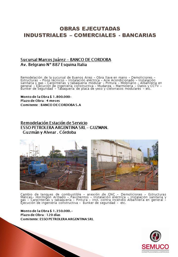 Sucursal Marcos Juárez - BANCO DE CORDOBA Av. Belgrano Nº 887 Esquina Italia Remodelación de la sucursal de Buenos Aires – Obra llave en mano – Demoli