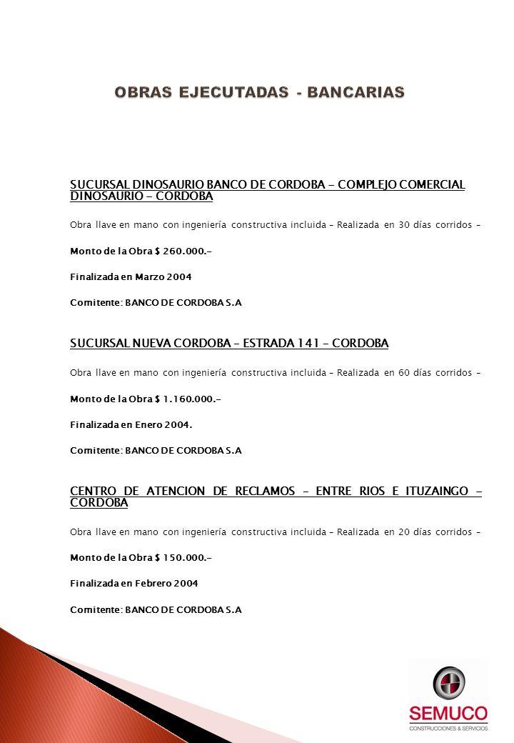 SUCURSAL DINOSAURIO BANCO DE CORDOBA - COMPLEJO COMERCIAL DINOSAURIO - CORDOBA Obra llave en mano con ingeniería constructiva incluida – Realizada en