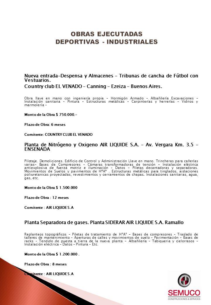Nueva entrada-Despensa y Almacenes – Tribunas de cancha de Fútbol con Vestuarios. Country club EL VENADO – Canning – Ezeiza – Buenos Aires. Obra llave