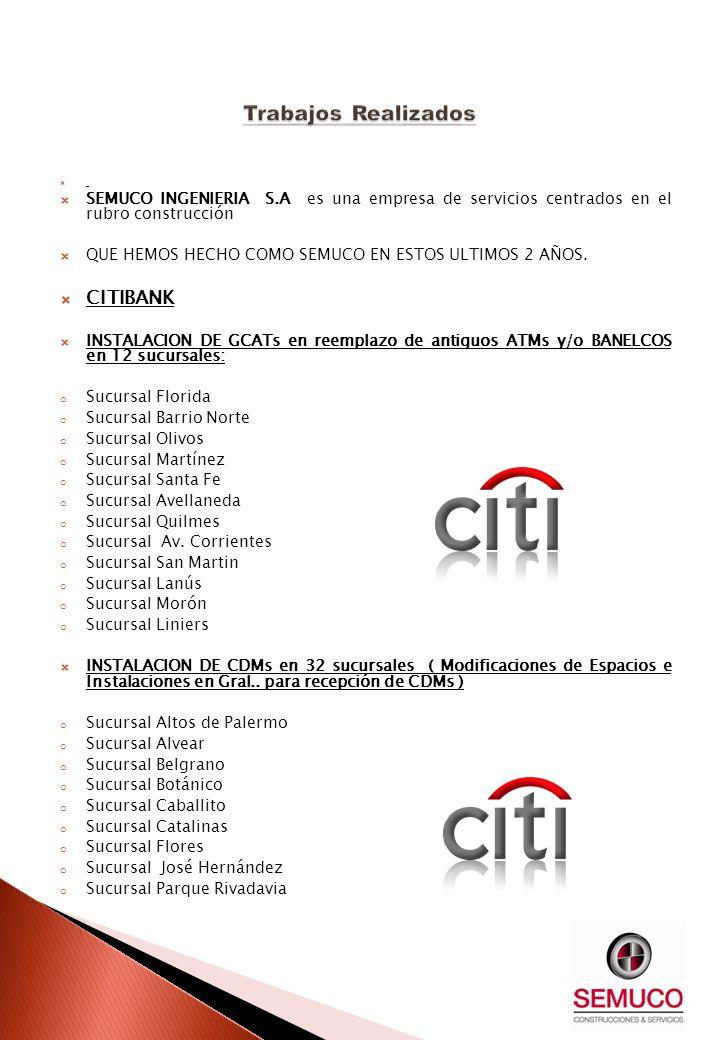SEMUCO INGENIERIA S.A es una empresa de servicios centrados en el rubro construcción QUE HEMOS HECHO COMO SEMUCO EN ESTOS ULTIMOS 2 AÑOS. CITIBANK INS