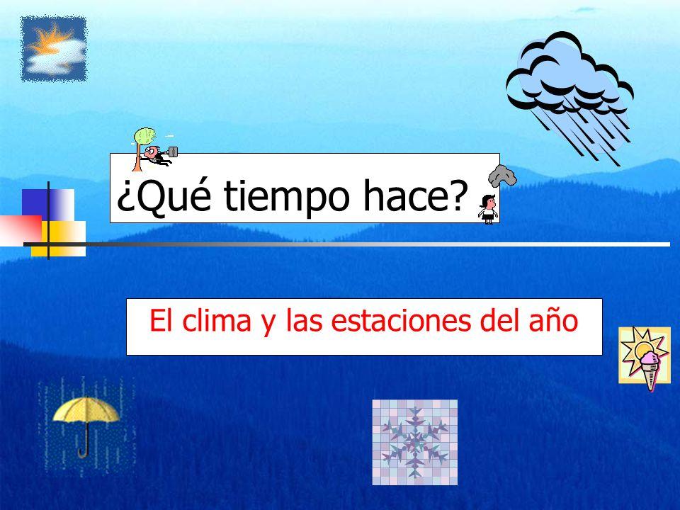 ¿Qué tiempo hace? El clima y las estaciones del año