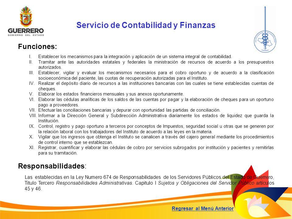 Servicio de Contabilidad y Finanzas Funciones: Responsabilidades: Las establecidas en la Ley Numero 674 de Responsabilidades de los Servidores Público